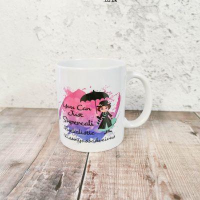 Supercalifuckalistickissmyassadocious Mug